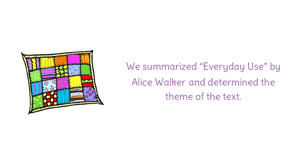 """essay on everyday use by alice walker Write an essay of approximately 750 words on """"everyday use (for your grandmother,"""" by alice walker, in which you discuss the theme of the story, how the characters relate to or embody the theme, and the significance of the man-made objects (especially the quilt) to the theme."""